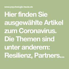 Hier finden Sie ausgewählte Artikel zum Coronavirus. Die Themen sind unter anderem: Resilienz, Partnerschaft und Angst. Angst, Corona, Tug Of War, Psychology Today, Keep Up, Contentment