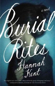 Burial Rites (BOOK)--Based on a true story, tells the tale of a young woman in Iceland in 1829 who was accused of murder and sent to an isolated farm to await execution and tells the farmer's family her side of the story. Set against Iceland's stark landscape, Hannah Kent brings to vivid life the story of Agnes, who, charged with the brutal murder of her former master, is sent to an isolated farm to await execution.
