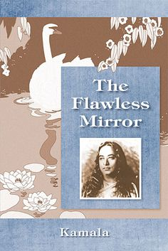 The Flawless Mirror by Kamala Silva, about her life with Yogananda