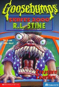 Creature Teacher (Goosebumps Series 2000, No 3) by R. L. Stine. $0.01. Publication: January 1998. Author: R. L. Stine. Publisher: Scholastic Paperbacks (January 1998). Series - Goosebumps Series 2000 | Lexile Measure: