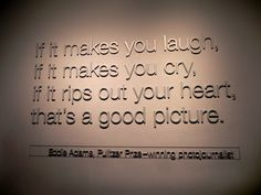 At the Newseum in Washington, D.C. One of my favorite places to visit. Too bad it's so expensive! Quotes About Photography, Camera Photography, Photography Tips, Photojournalism, Cute Photos, Yearbook Ideas, Newspaper, Washington Dc, Quotations