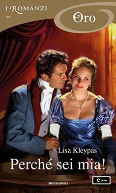 Leggo Rosa: Perché sei mia di Lisa Kleypas