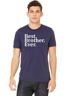best brother ever t shirt design 1 Tshirt