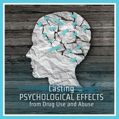Lasting Psychological Effects from Drug Use and Abuse
