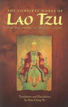 The Complete Works of Lao Tzu: Tao Teh Ching & Hau Hu Ching by Hua-Ching Ni.