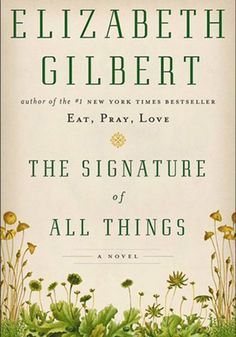 It doesn't matter if you relished or reviled Eat, Pray, Love. With this novel about a young 19th-century philadelphia woman who becomes a world-renowned botanist, Elizabeth Gilbert shows herself to be a writer at the height of her powers. Surprisingly, it turns out moss is a riveting subject.