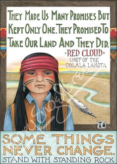 Our Rights Fine Print - Mary Engelbreit Native American Spirituality, Native American Wisdom, Native American Beauty, Mary Engelbreit, Some Things Never Change, Red Cloud, Creation Photo, Art For Art Sake, Cute Images