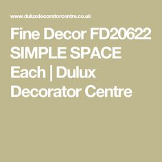 Fine Decor FD20622 SIMPLE SPACE Each | Dulux Decorator Centre