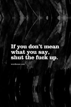If You Don't Mean What You Say