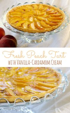 This Fresh Peach Tart with Vanilla-Cardamom Cream is the cotton dress ...