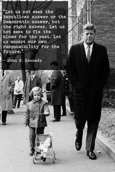 Post with 3540 votes and 118360 views. Tagged with politics, government, jfk, republicans, democrats; Shared by What we need in America now Quotable Quotes, Wisdom Quotes, Quotes To Live By, Me Quotes, Motivational Quotes, Inspirational Quotes, Peace Quotes, Famous Quotes, Positive Quotes