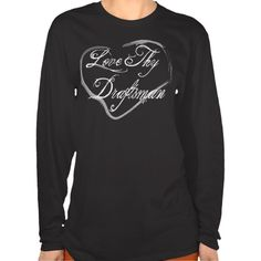 Love Thy Draftsman T Shirt, Hoodie Sweatshirt