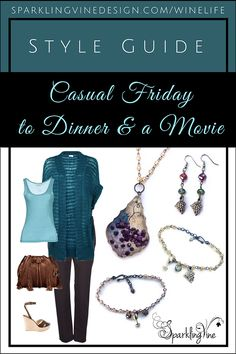 Casual Friday to Dinner & a Movie | SparklingVineDesign | Handcrafted Wine-Inspired Jewelry