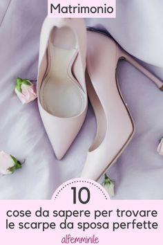 Abito da sposa già scelto? E per le scarpe? Ecco qualche dritta per scegliere quelle giuste! #scarpe #sposa #matrimonio #wedding #tacchi #heels #bride #fashion #moda #moda2018