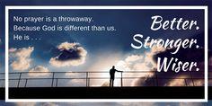 No prayer is a throwaway. God is better. Lisanotes