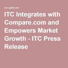 ITC Integrates with Compare.com and Empowers Market Growth - ITC Press Release Insurance Agency, Insurance Quotes, Car Insurance, Press Release, Integrity, Marketing, Data Integrity