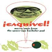 """Esquivel '96 """"Merry Christmas From The Space Age Bachelor Pad"""" feat. Combustible Edison   Htf, Oop"""