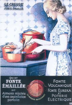 Vintage Le Creuset... I Le Chasseur and Le Creuset.. This would look good in the kitchen printed on a canvas. POSTER IDEA FOR KITCHEN/DINER WALL