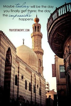 To Allah nothing is impossible, the impossible becomes possible kun faya kun be and it is.