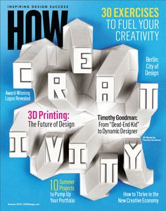The cover of the Summer 2016 issue of HOW #magazine—the Creativity Issue. Cover design by Timothy Goodman #covers #designers #graphicdesign #printdesign