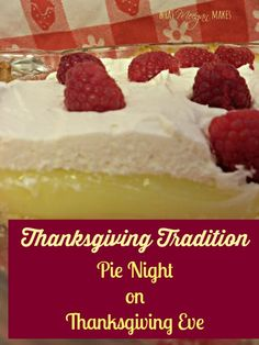 Make a new tradition with Pie Night for Thanksgiving eve!      Lovely story and yummy recipes:)