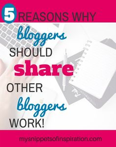 Do you share other #bloggers work & #blogposts? Here are 5 reasons why you may want to consistently start!