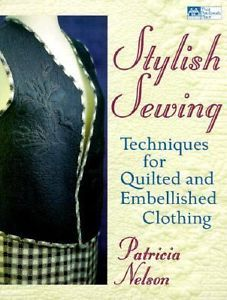 Stylish-Sewing-Techniques-for-Quilted-and-Embellished-Clothing-by-P-Nelson