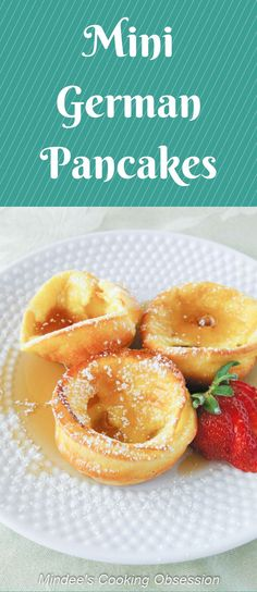 Check out these super cute mini german pancakes! Drizzle with syrup, sprinkle with powdered sugar, or eat'em with fruit! Delicious any way you want them! via @https://www.pinterest.com/mindeescooking/