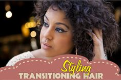 Transitioning 101 – Styling Your Hair http://www.blackhairinformation.com/hair-care-2/styling/transitioning-101-styling-hair/