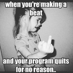 """When you're making a beat and your program quits for no reason """"#superproducer #superproducers #musicbusiness #christianhiphop #futureproducer #christianproducer #grammyproducer #musicproducerlife #producerlife #musicnetworking #hiphopproducer #producermotivation #producergrind #produceroftheyea #komplete #maschinemikro #mpc2500 #mpc2000 #mpc4000 #rokit5 #mpc60 #mpc500 #beatcamp #musiclicensing #komplete10 #prouducedbyme #mpc #akaimpk #krkrokit #maschineteam """""""
