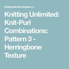Knitting Unlimited: Knit-Purl Combinations: Pattern 3 - Herringbone Texture