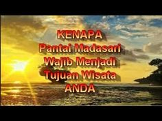 Pantai Madasari - Destinasi wisata yang wajib dikunjungi