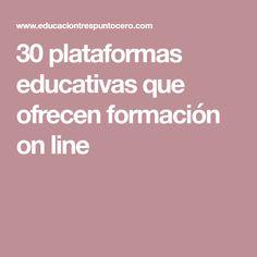 30 plataformas educativas que ofrecen formación on line