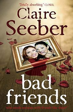 Bad Friends by Claire Seeber https://www.amazon.co.uk/dp/B002RI9PDG/ref=cm_sw_r_pi_dp_x_DNv2ybHC1HNVX