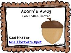 Student will match a ten frame acorn bottom to a numbered acorn lid. Students will draw in the ten frame on response sheet.#TPT56024