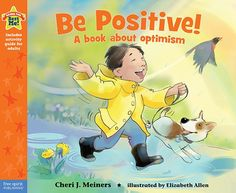 Be Positive! - Help young children learn the skills and attitudes of optimism.