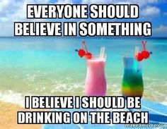 Who wants to join me? Any other suggestions? My suggestions are.# vacation by daddytroy Beach Memes, Beach Humor, Beach Quotes, Funny Drinking Memes, Funny Memes, Vacation Meme, Beach Drinks, Alcohol Humor, Everything Funny