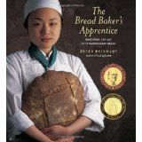 The Bread Baker's Apprentice: Mastering the Art of Extraordinary Bread (Hardcover)By Peter Reinhart
