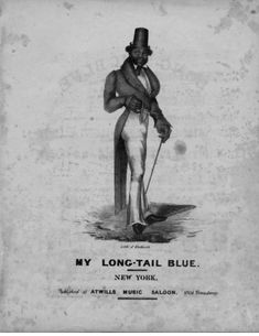 """My Long Tail Blue"""" (New York: Atwill's, c.1827). The character of a dandy, Blue, with horned top hat, shifty eyes, and a straight, dignified stance. Image courtesy of John Hay Library, Brown University.   There would be black face Dandy's often portrayed within theatre. Blue was used to project the white anxieties within society.  """"Blue does not obey rules; for this he is a character that many in the predominantly white audience—with desires to escape social regulations—would have admired. """""""