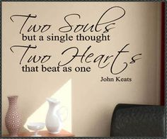 Two Souls but a single thought, two hearts that beat as one