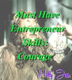 Must-Have Entrepreneur Skills: Courage. Visit my website at www.HollyJeanTampa.com for this and more business tips!