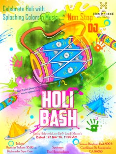 Rang de Holi Festival Sunday March 27th 2016 Join us & Celebrate the Indian Festival of colours in California at the Hemisphere Family...