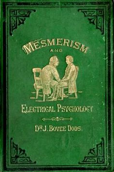 J. Bovee Dods - Mesmerism and Electrical Psychology