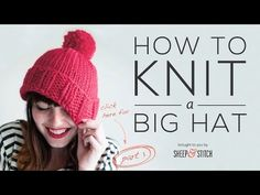 Knitting Patterns Mittens How to Knit a Big Hat – Part 2 Diy Crochet And Knitting, Baby Knitting Patterns, Hand Knitting, Crochet Hats, Fancy Hats, Cute Hats, Knitting Videos, Knitting Projects, Toddler Sun Hat
