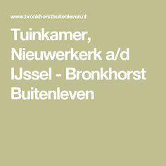 Tuinkamer, Nieuwerkerk a/d IJssel - Bronkhorst Buitenleven