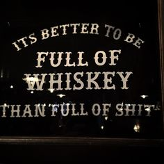 #nice #quote @TheWoodsmanTavern #restaurant in #PDX #Portland #whiskey is better than #shit by alfredo_muccino