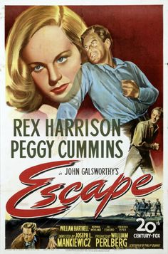 ESCAPE - Rex Harrison & Peggy Cummins - William Hartnell - Norman Woodland - Jill Esmond - Frederick Piper - Based on the book by John Galsworthy - Produced by William Perlberg - Directed by Joseph L. Classic Movie Posters, Movie Poster Art, Classic Movies, Escape Movie, John Galsworthy, Joseph, Fox Movies, Drama, Internet Movies
