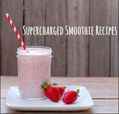 6 Supercharged #Smoothie #Recipes