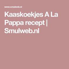 Kaaskoekjes A La Pappa recept | Smulweb.nl