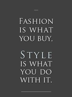 #Quotes of #Style #finaest